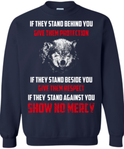image 262 247x296px If They Stand Behind You Give Them Protection If They Stand Beside You Give Them Respect T Shirts