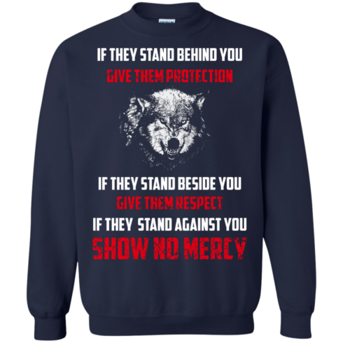 image 262 490x490px If They Stand Behind You Give Them Protection If They Stand Beside You Give Them Respect T Shirts