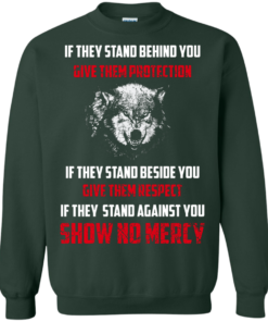 image 263 247x296px If They Stand Behind You Give Them Protection If They Stand Beside You Give Them Respect T Shirts
