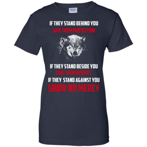 image 266 490x490px If They Stand Behind You Give Them Protection If They Stand Beside You Give Them Respect T Shirts