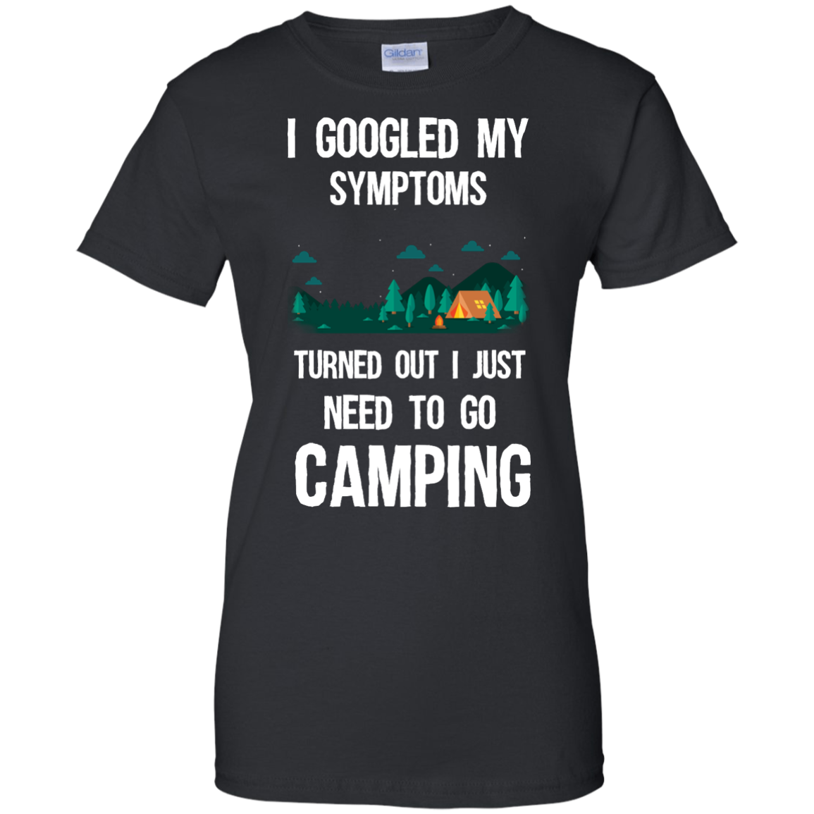 image 299px I Googled My Symptoms Turned Out I Just Need To Go Camping T Shirts, Hoodies