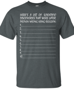 image 328 247x296px Here's A List Of Scientific Discoveries That Were Later Proven Wrong Using Religion T Shirts