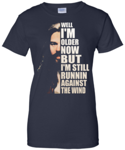 image 33 247x296px Bob Seger: Well I'm Older Now But I'm Still Running Against The Wind T Shirts, Hoodies
