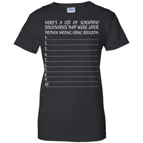 image 335 490x490px Here's A List Of Scientific Discoveries That Were Later Proven Wrong Using Religion T Shirts