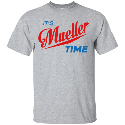 image 350 490x490px It's Mueller Time T Shirts, Hoodies