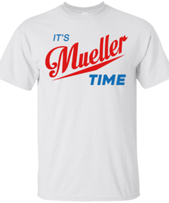 image 351 247x296px It's Mueller Time T Shirts, Hoodies