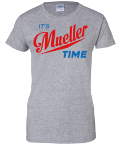 image 356 247x296px It's Mueller Time T Shirts, Hoodies