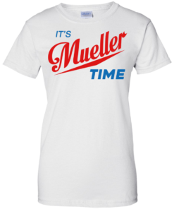 image 357 247x296px It's Mueller Time T Shirts, Hoodies