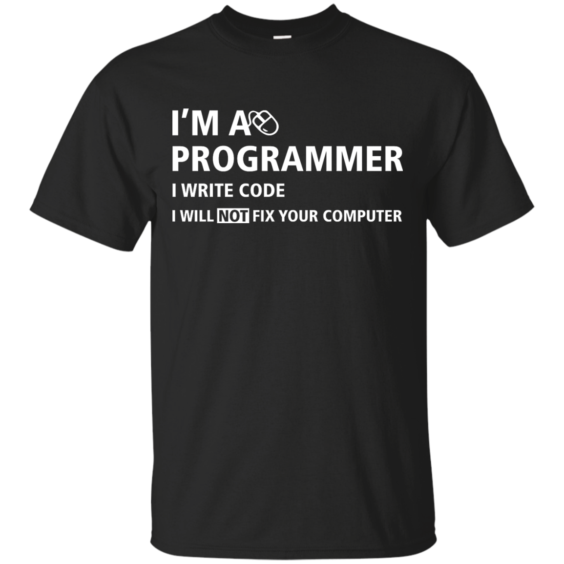 image 370px I'm a programmer I write code I will not fix your computer t shirts, tank top, hoodies
