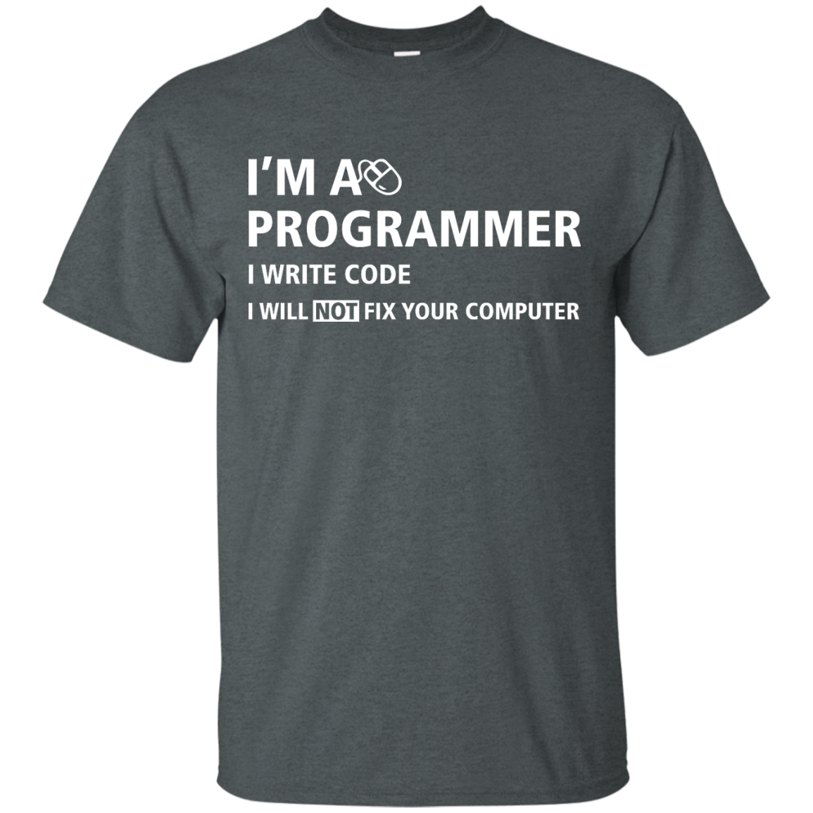 image 371px I'm a programmer I write code I will not fix your computer t shirts, tank top, hoodies