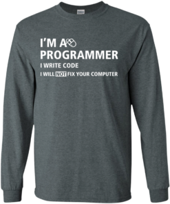 image 374 247x296px I'm a programmer I write code I will not fix your computer t shirts, tank top, hoodies