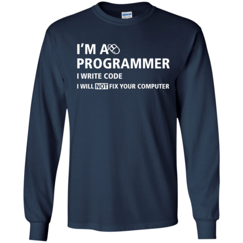 image 375 490x490px I'm a programmer I write code I will not fix your computer t shirts, tank top, hoodies