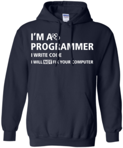image 377 247x296px I'm a programmer I write code I will not fix your computer t shirts, tank top, hoodies