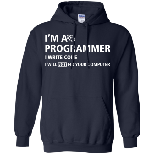 image 377 490x490px I'm a programmer I write code I will not fix your computer t shirts, tank top, hoodies