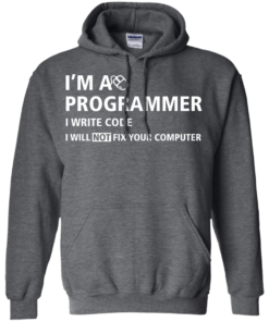image 378 247x296px I'm a programmer I write code I will not fix your computer t shirts, tank top, hoodies