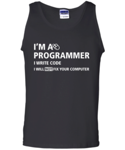 image 379 247x296px I'm a programmer I write code I will not fix your computer t shirts, tank top, hoodies