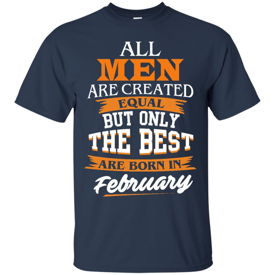 image 38px Jordan: All men are created equal but only the best are born in February t shirts