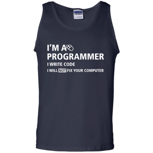 image 380 490x490px I'm a programmer I write code I will not fix your computer t shirts, tank top, hoodies