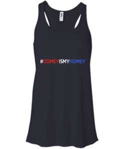 image 4 247x296px Comey Is My Homey T Shirts, Hoodies, Tank