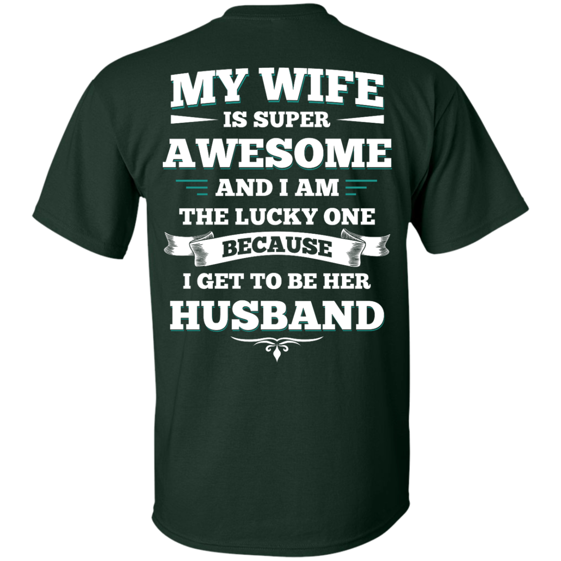 image 407px My Wife Is Super Awesome And I Am The Lucky One Because I Get To Be Her Husband T Shirts