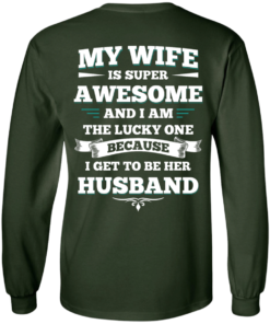 image 410 247x296px My Wife Is Super Awesome And I Am The Lucky One Because I Get To Be Her Husband T Shirts
