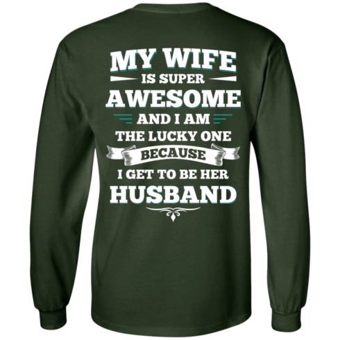 image 410 490x490px My Wife Is Super Awesome And I Am The Lucky One Because I Get To Be Her Husband T Shirts