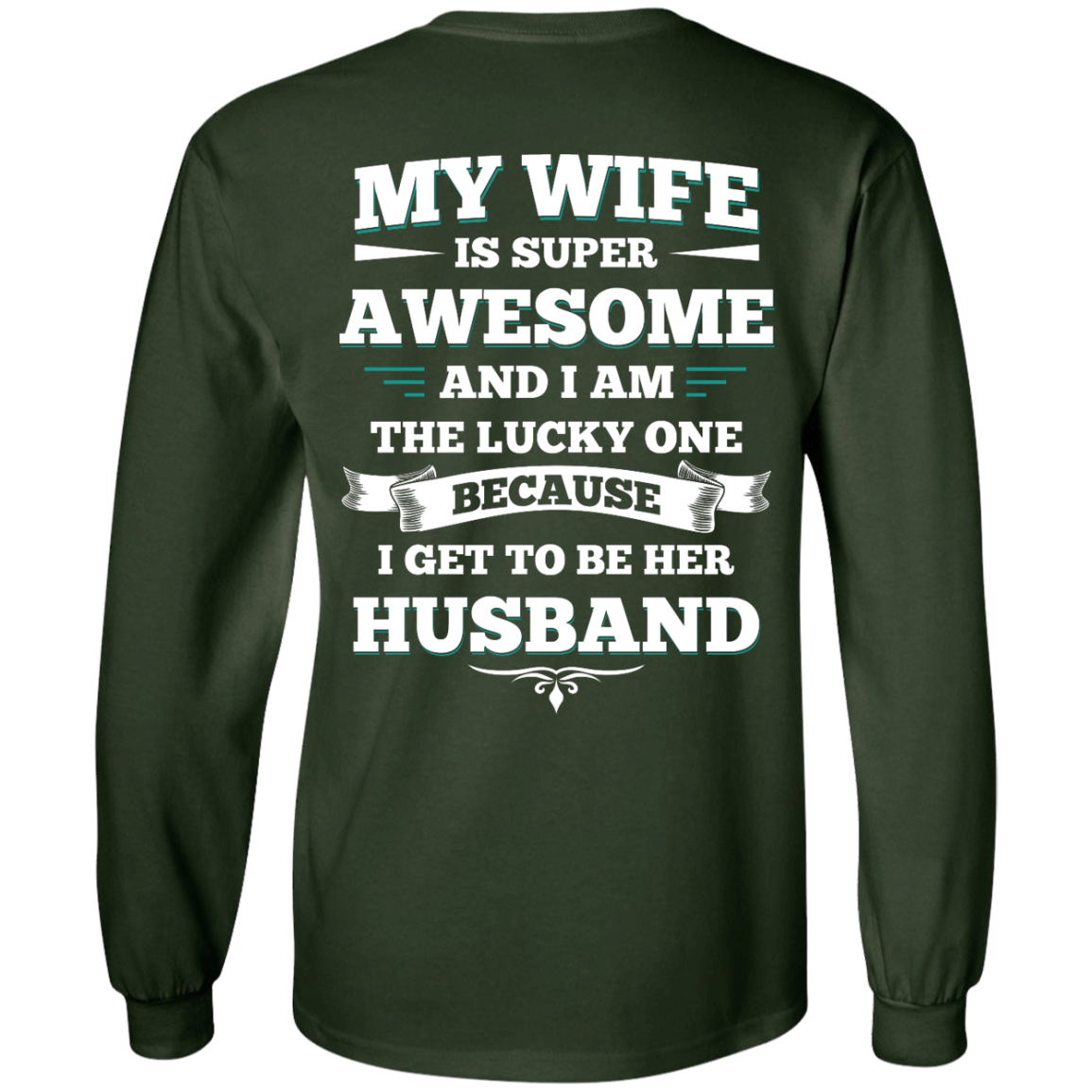 image 410px My Wife Is Super Awesome And I Am The Lucky One Because I Get To Be Her Husband T Shirts