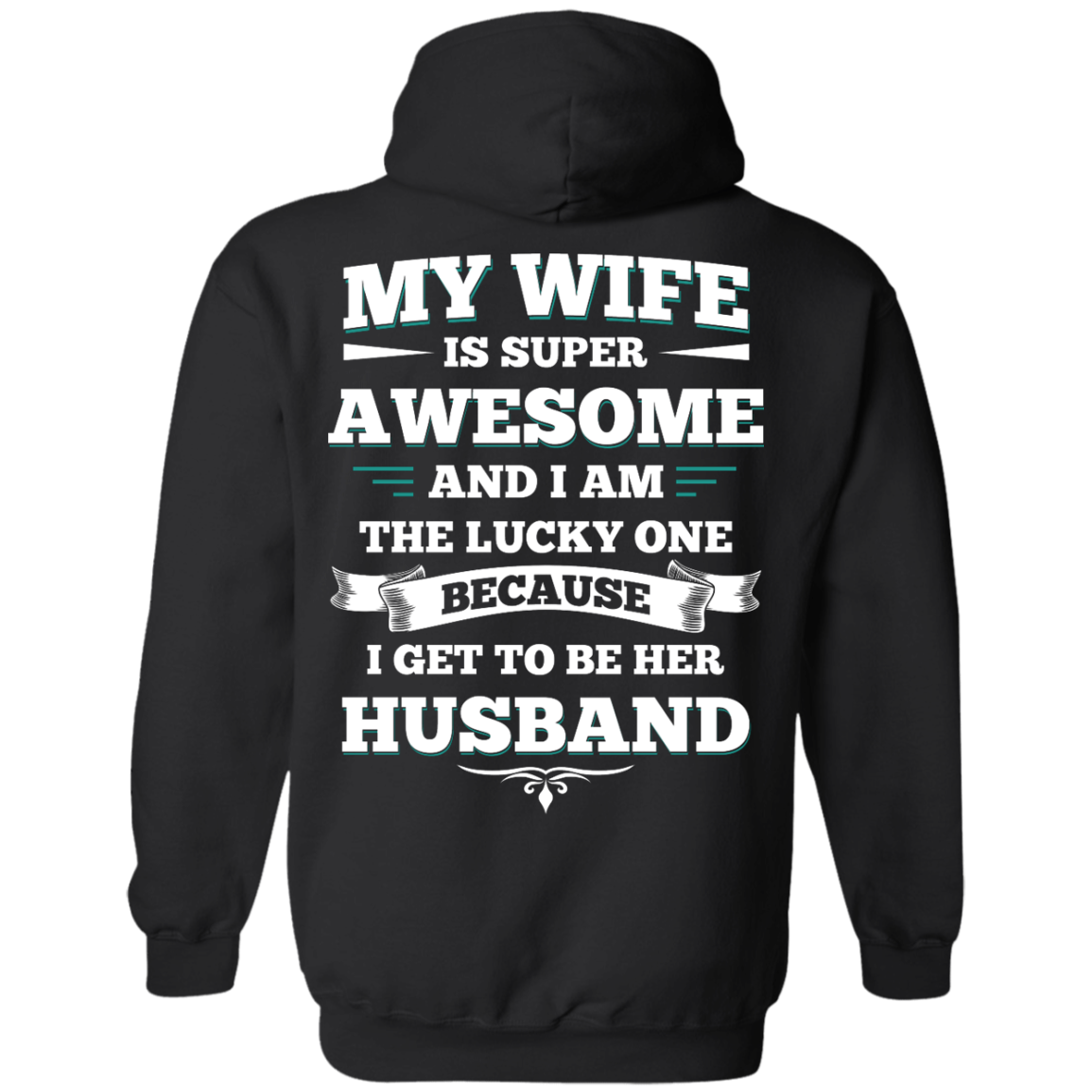 image 412px My Wife Is Super Awesome And I Am The Lucky One Because I Get To Be Her Husband T Shirts