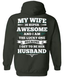 image 414 247x296px My Wife Is Super Awesome And I Am The Lucky One Because I Get To Be Her Husband T Shirts