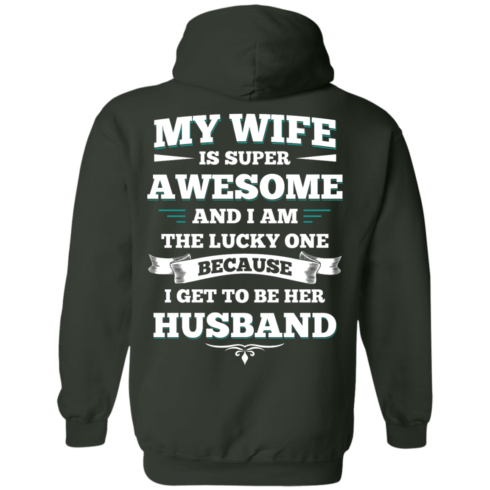image 414 490x490px My Wife Is Super Awesome And I Am The Lucky One Because I Get To Be Her Husband T Shirts