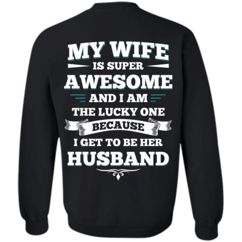 image 415 490x490px My Wife Is Super Awesome And I Am The Lucky One Because I Get To Be Her Husband T Shirts