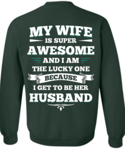 image 417 247x296px My Wife Is Super Awesome And I Am The Lucky One Because I Get To Be Her Husband T Shirts