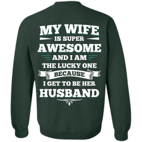 image 417 490x490px My Wife Is Super Awesome And I Am The Lucky One Because I Get To Be Her Husband T Shirts