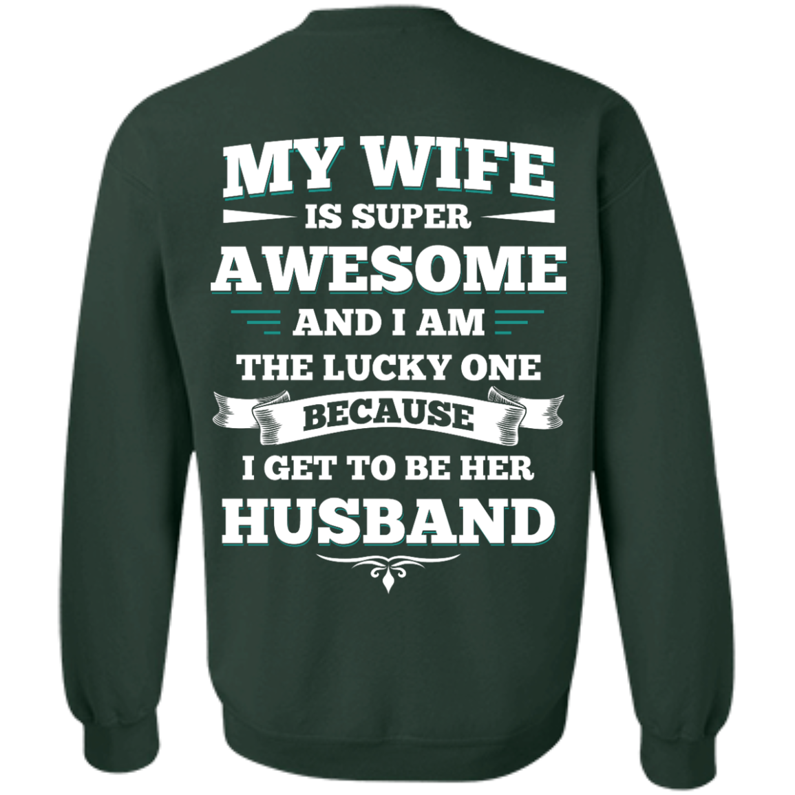 image 417px My Wife Is Super Awesome And I Am The Lucky One Because I Get To Be Her Husband T Shirts