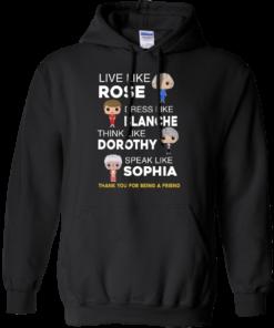 image 436 247x296px The Golden Girls: Live Like Rose Dress Like Blanche Think Like Dorothy Speak Like Sophia T Shirt