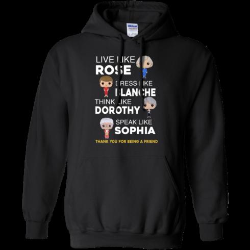 image 436 490x490px The Golden Girls: Live Like Rose Dress Like Blanche Think Like Dorothy Speak Like Sophia T Shirt