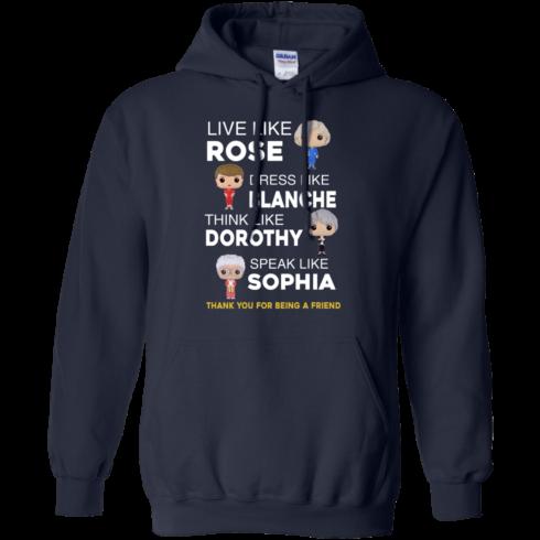 image 437 490x490px The Golden Girls: Live Like Rose Dress Like Blanche Think Like Dorothy Speak Like Sophia T Shirt
