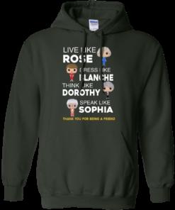 image 438 247x296px The Golden Girls: Live Like Rose Dress Like Blanche Think Like Dorothy Speak Like Sophia T Shirt