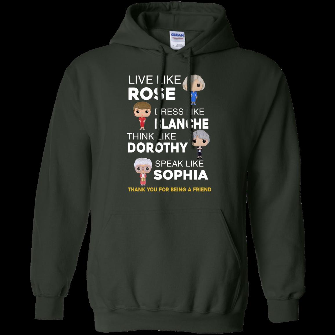 image 438px The Golden Girls: Live Like Rose Dress Like Blanche Think Like Dorothy Speak Like Sophia T Shirt