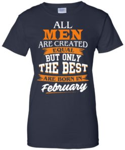 image 47 247x296px Jordan: All men are created equal but only the best are born in February t shirts