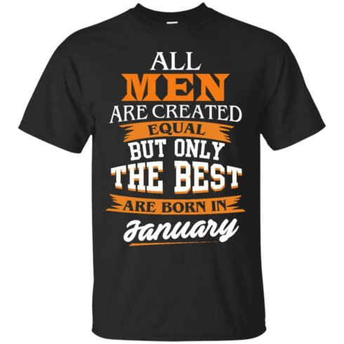 image 48 490x490px Jordan: All men are created equal but only the best are born in January t shirts