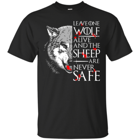 image 487 490x490px Leave One Wolf Alive And The Sheep Are Never Safe T Shirts, Hoodies, Tank