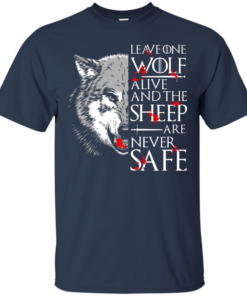 image 489 247x296px Leave One Wolf Alive And The Sheep Are Never Safe T Shirts, Hoodies, Tank