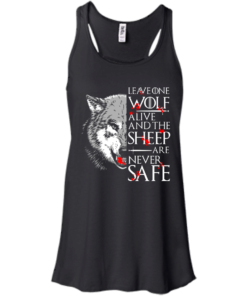 image 490 247x296px Leave One Wolf Alive And The Sheep Are Never Safe T Shirts, Hoodies, Tank