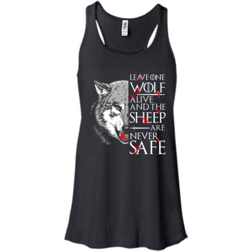 image 490 490x490px Leave One Wolf Alive And The Sheep Are Never Safe T Shirts, Hoodies, Tank