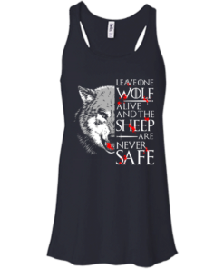 image 491 247x296px Leave One Wolf Alive And The Sheep Are Never Safe T Shirts, Hoodies, Tank