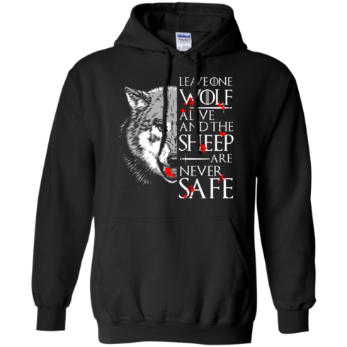 image 492 490x490px Leave One Wolf Alive And The Sheep Are Never Safe T Shirts, Hoodies, Tank