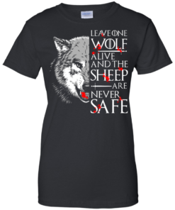 image 495 247x296px Leave One Wolf Alive And The Sheep Are Never Safe T Shirts, Hoodies, Tank