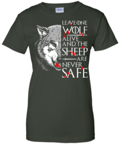 image 496 247x296px Leave One Wolf Alive And The Sheep Are Never Safe T Shirts, Hoodies, Tank