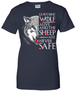 image 497 247x296px Leave One Wolf Alive And The Sheep Are Never Safe T Shirts, Hoodies, Tank